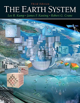 The Earth System By Kump, Lee R./ Kasting, James F./ Crane, Robert G.